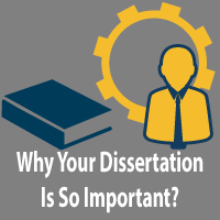 Why Your Dissertation is so Important?