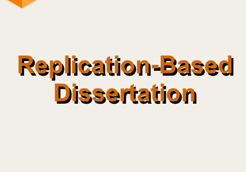Replication-based Dissertations