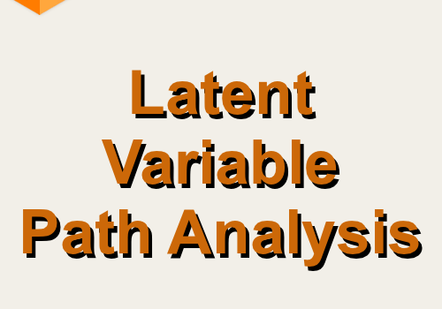 Latent Variable Path Analysis