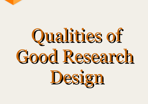Qualities of A Good Research Design