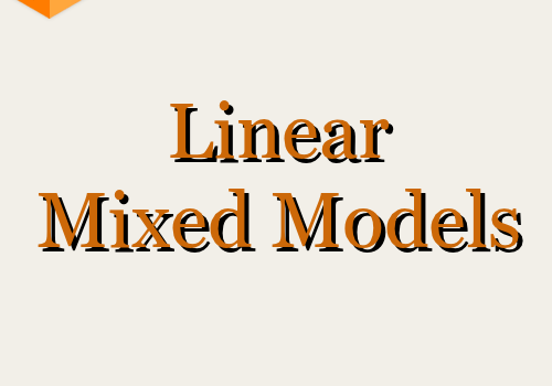 Linear Mixed Models